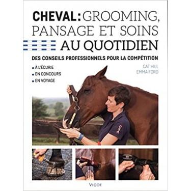 Cheval : grooming, pansage et soins au quotidien : Des conseils professionnels pour la compétition